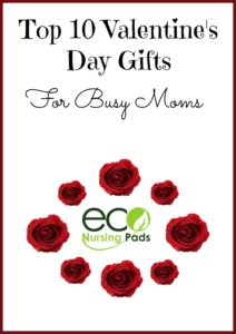 Finding a Valentine's Day Gift for a busy Mom can be hard. You want to give a great gift that she'll use and appreciate. Here are the top 10 Valentine's Day gifts for busy Moms. Maybe she's busy with a newborn, breastfeeding or working hard all around make sure Mom knows how much she's loved.